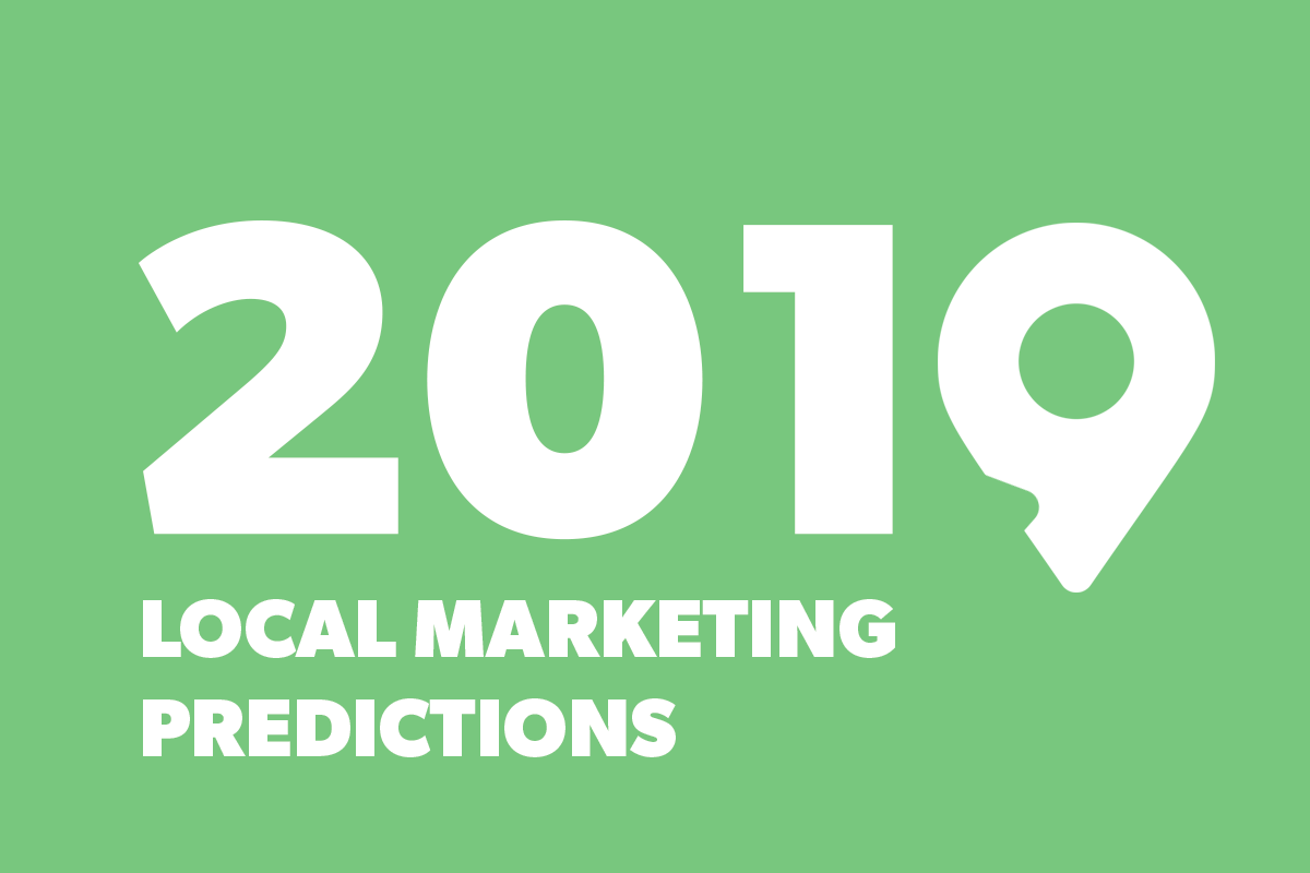 2019 Local Marketing Predictions